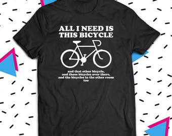 All I Need Is This Bicycle Shirt, Funny Cyclist Shirt, Cyclist Shirt, Cyclist Gift, Funny Cycling Shirt, Cycling Shirt, Bicycle Shirt