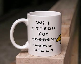 Streamer Mug Gift - Will Stream For Pizza - Coffee & Tea 11 Ounce Mug Perfect Present for Gamers Twitch YouTube Streamers Valentines Day