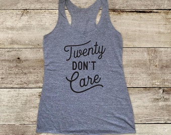 Twenty Don't Care - or Thirty or Forty Don't Care workout funny Soft Tri-blend Soft Racerback Tank fitness gym yoga exercise birthday gift