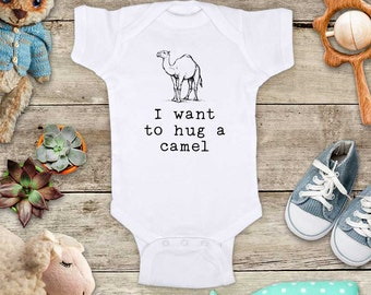 I want to hug a camel - desert cute zoo ocean animal funny Baby bodysuit or Toddler Shirt or Youth Shirt birthday baby shower gift