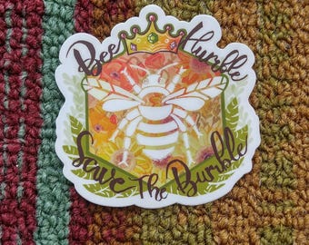 bee humble, save the bumble sticker