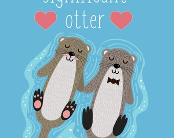 You're My Significant Otter Valentines Card