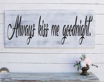 Always Kiss Me Goodnight Sign, Rustic Foyer Sign, Wooden Rustic Sign, Entryway Decor Farmhouse Decor Foyer Rustic, Rustic Entryway Sign