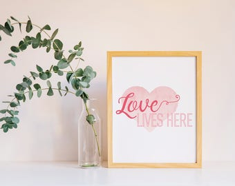 Love Lives Here, Printable Art, Wall Art, Instant Download, Digital Download, Printable Quotes, Printable Wall Art, Love, Romance, Family