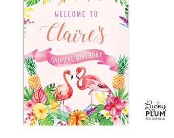 Tropical Welcome Sign / Tropical Baby Shower Sign / Tropical Birthday Sign / Luau Aloha Hawaiian Flamingo Digital Printable TP02
