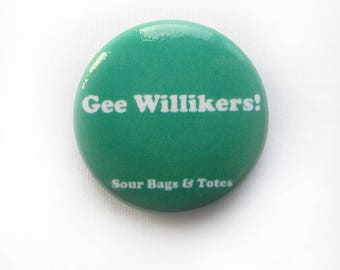 "ON SALE Sour Bags & Totes Expression pins, ""Gee Willikers! "" 1"" pin in Emerald Green"