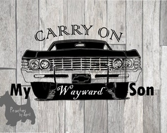 Carry on SVG, Supernatural SVG, 67 Impala, Carry on my wayward son, sam and dean, 1967 Impala, impala from supernatural, Winchester, chevy