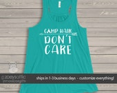 Camp hair don't care flowy tank top - great gift for birthday girl or Mother's Day MCMP-005-f