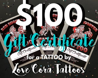 100 Dollar Tattoo Gift Certificate by Love Cora Tattoos