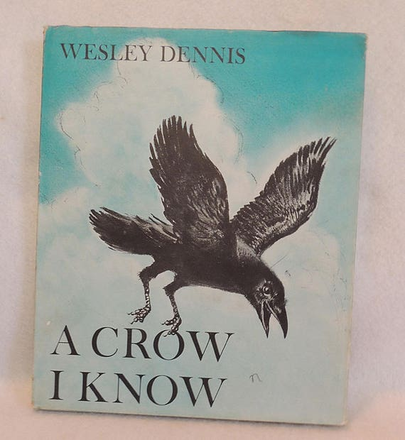 Rare 1957 1st Ed Book.. A CROW I KNOW by Wesley Dennis.. HB With Dust Jacket