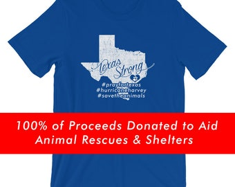Texas Strong Save the Animals Tee • 100% of Proceeds Donated to Support Animal Rescues & Shelters Affected By Hurricane Harvey