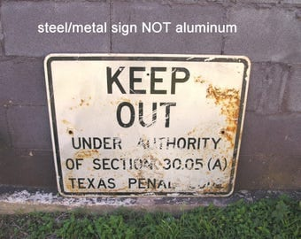 Keep Out VTG 1988 Warning Sign Steel Sign Industrial Home Office Wall Texas Decor Security Guard Gift Garden Fence Door Sign Faded old sign