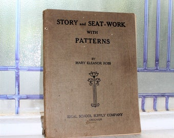 Story and Seat Work With Patterns Antique 1909 School Book