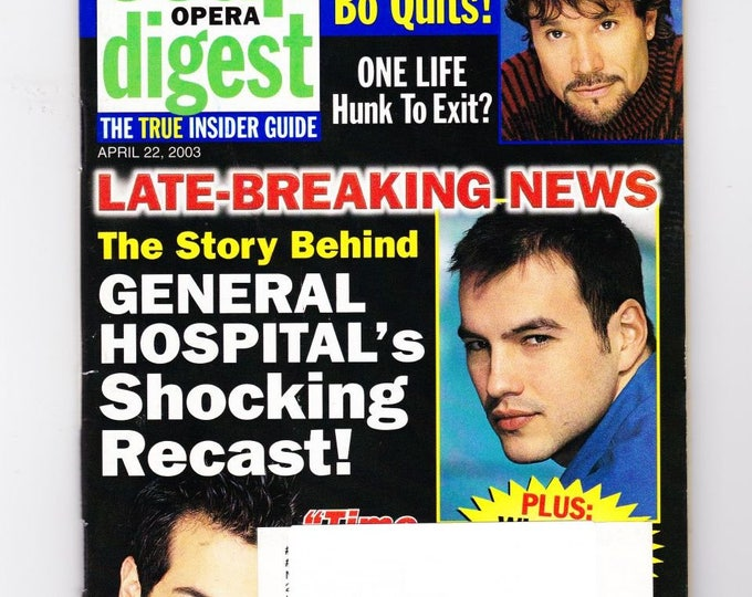 Soap Opera Digest Magazine, April 22 2003, with DAYS Preview Bo Quits, One Life, Hunk to exit, The story, General Hospitals, shocking recast