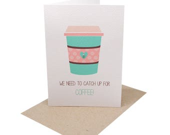 Friendship Card | We Need to catch up for Coffee Card | Missing You Card | Card for Friends | Card for Her | Friends Card | HVD014