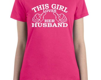 This girl loves her husband, t shirt for wife, wife shirt, gift for wife, valentines, anniversary gift, birthday gift, husband and wife
