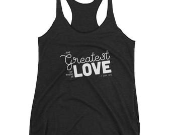 Greatest of these is Love Women's Racerback Tank Christian Shirt