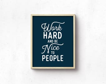 Art Print - Navy Blue Wall Art - Work Hard And Be Nice To People - Wall art - Home decor - Motivational Quote - Graduation Gift - SKU:6120