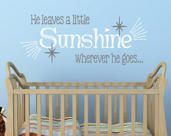 He Leaves A Little Sunshine Wherever He Goes...Baby Boy Nursery Wall Decal, Kid's Decals, Boy's Room Decor, Cute Boys Room Decal, Decals