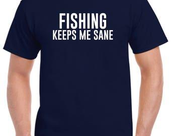 Fishing Keeps Me Sane Funny Fisherman Shirt Gift