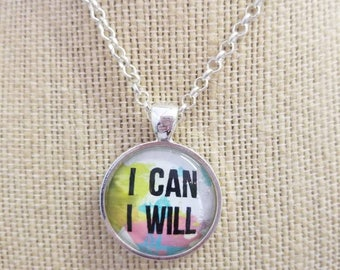 I Can. I Will...Painted Quote Necklaces, Inspirational Charm Jewelry, Encouragement, Persevere, You Can Do It gift