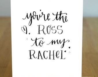 Ross to my Rachel Friends Greeting Card with Envelope - Digitally Printed