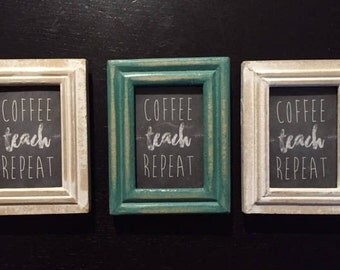 Adorable little teacher gifts!  COFFEE TEACH  REPEAT framed little art.  Distressed small desk teacher gift  Framed art for teacher gifts