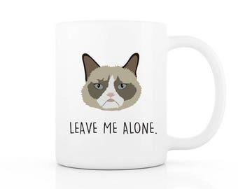 Grumpy cat mug, Funny mug, Cute cat mug, Leave me alone mug, Grumpy mug, Anti social mug, Cat lady mug, Cat coffee mug, Funny cat mug