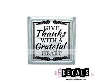 GIVE Thanks WITH A Grateful HEART  - Thanksgiving and Fall Vinyl Lettering for Glass Blocks - Craft Decals