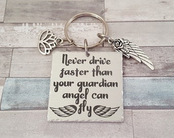 Drive Safe Keychain- Never drive faster than your guardian angel can fly