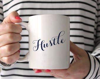 Hustle Mug, Hustle Cup, Quote Coffee Mug, Gift for Mum, Gift for Boss, Gift for Her, Girl Boss Mug