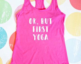 Yoga Tank Top - Ok, but first Yoga - Pink Racerback Tank Top