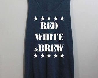 Red White and Brew Shirt 4th of July Shirt Tank Top Singlet Tunic TShirt T Shirt