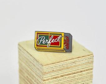 PERFECT MATCH - Enamel pin
