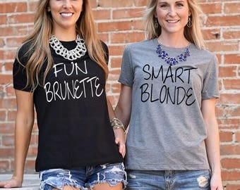 Fun Brunette, Smart Blonde T-Shirt Set, S-XXL, Best Friend Shirt Set, Best Friend Shirt, Best Friend Gift, Bff Shirts, Best Friend Set