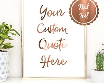 Your Quote Here, Copper Foil Custom Print, Silver Foil Personalised Poster, Gold Foil Wall Decor, Custom order print, Custom wall art