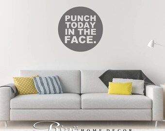 Punch today in the face wall art wall decal wall quote vinyl lettering wall sticker home decor wall saying