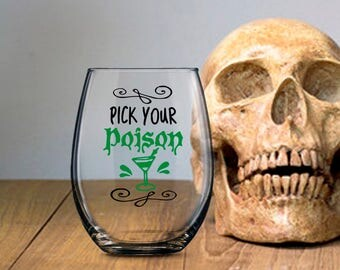 Funny Halloween, Halloween Party Favor, Pick Your Poison Alcohol Glass, Poison Beer Wine Milk Soda Beverage, Housewarming Gift for Her