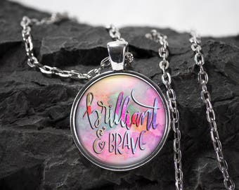 Brilliant and Brave Pendant Necklace, Keepsake Jewelry Gift, Word Print Necklace, Birthday Anniversary Wedding Present, Inspirational Gift