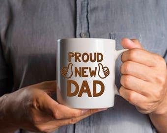 New Dad Gift, Proud New Dad Mug, Custom Father Mug, Great Gift Idea for Dad, Custom Coffee Mug for Dad, New Parent Gift Idea, New Baby Dad