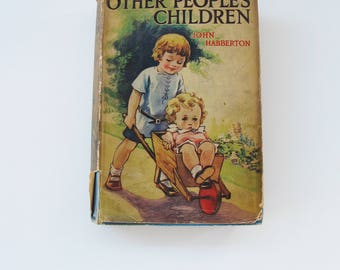 Other People's Children by John Habberton. Vintage book  - fabulous cover illustration.