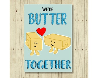 We're Butter Together Magnet, Funny Magent, Refrigerator Magnet, Cute Fridge Magnet, Gifts Under 10, Small Gift, Gift for Her, Butter