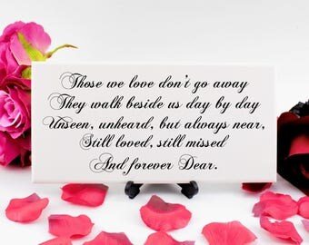 Those We Love Don't Go Away, They Walk Beside Us Wooden Sign, Memorial Sign for Wedding, In Loving Memory Sign For Funeral, 227