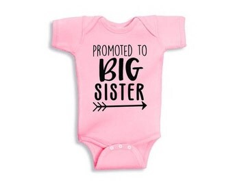 Promoted to big SISTER onesie, Big sister onesie, Baby announcement onesie, Promoted to big sister, Sister to be, Pregnancy announcement