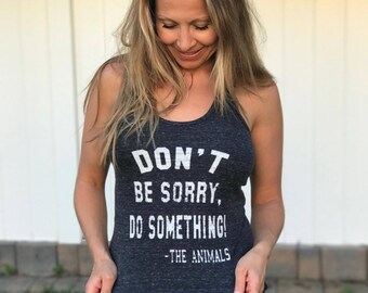 FTLA Apparel Don't Be Sorry Do Something! The Animals | Eco Onyx Tri-Blend Racerback Tank | Be Kind To Animals, Fitness Tank Top, Vegan Tank
