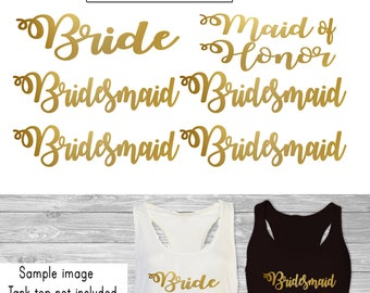 Set 6 Iron on,1  Bride,1- Maid of Honor, 4- Bridesmaid iron on, DIY Bachelorette Party iron on for T shirt, Tank Top (#WM)