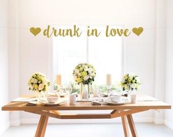 DRUNK IN LOVE banner, gold, hearts, wedding, bridal shower, bachelorette, party decor, sign, photo backdrop