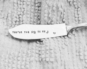 hand stamped peanut butter knife / spreader - You're the PB to my J