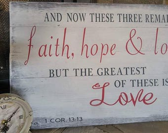 Faith, Hope and Love- Wooden Sign