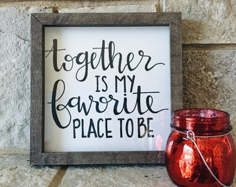 """Inspirational Quote Calligraphy """"Together is my Favorite Place to Be"""""""